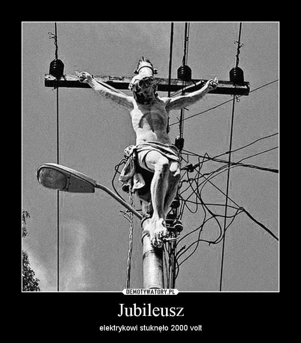Jubileusz – elektrykowi stuknęło 2000 volt