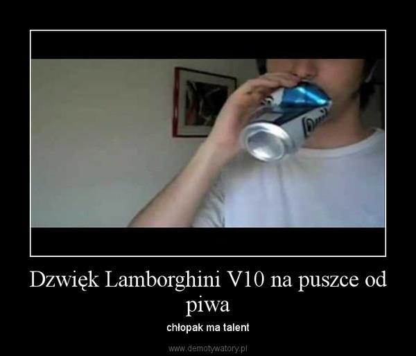 Dzwięk Lamborghini V10 na puszce od piwa – chłopak ma talent