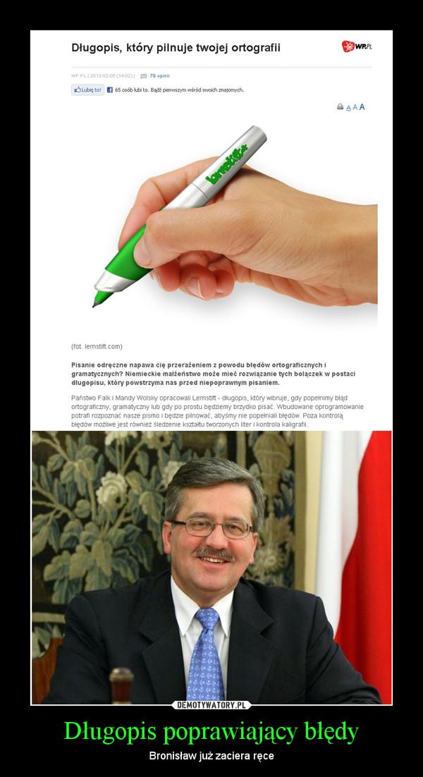 Długopis poprawiający błędy – Bronisław już zaciera ręce