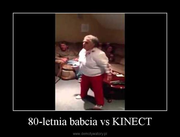 80-letnia babcia vs KINECT –