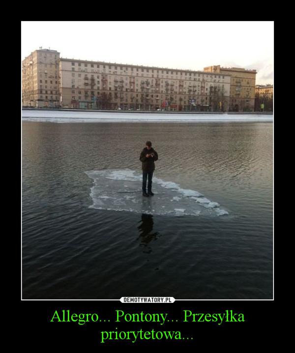 Allegro... Pontony... Przesyłka priorytetowa... –