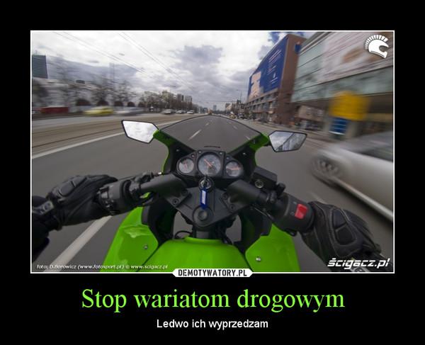 Stop wariatom drogowym – Ledwo ich wyprzedzam