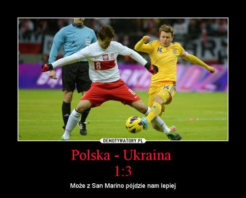 Polska - Ukraina  1:3