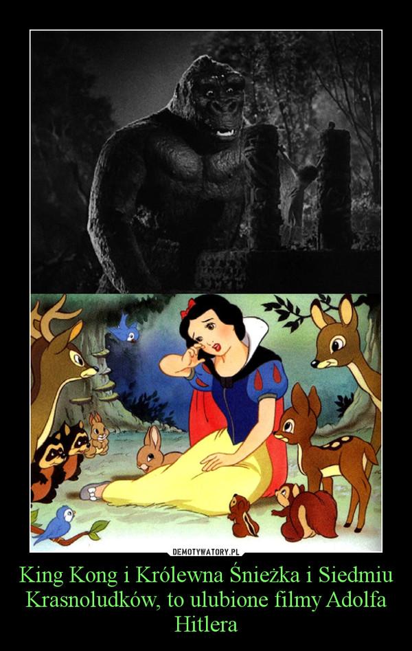 King Kong i Królewna Śnieżka i Siedmiu Krasnoludków, to ulubione filmy Adolfa Hitlera –