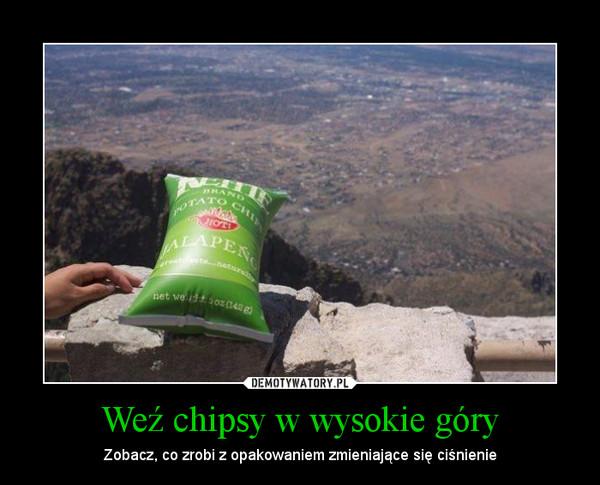 Weź chipsy w wysokie góry – Zobacz, co zrobi z opakowaniem zmieniające się ciśnienie