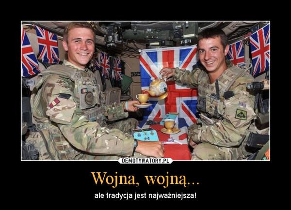 Wojna, wojną... – ale tradycja jest najważniejsza!