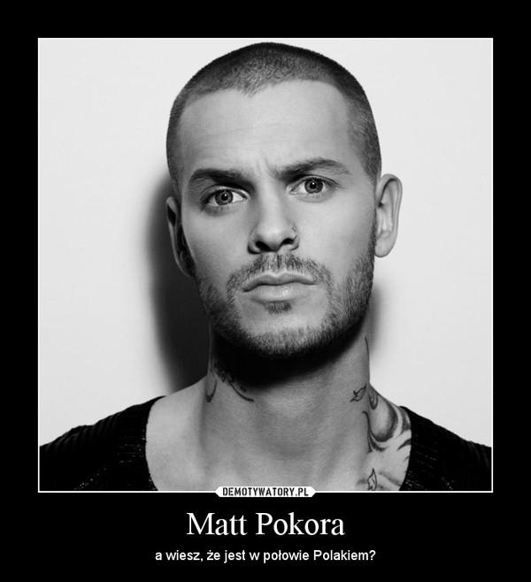 Matt Pokora – a wiesz, że jest w połowie Polakiem?