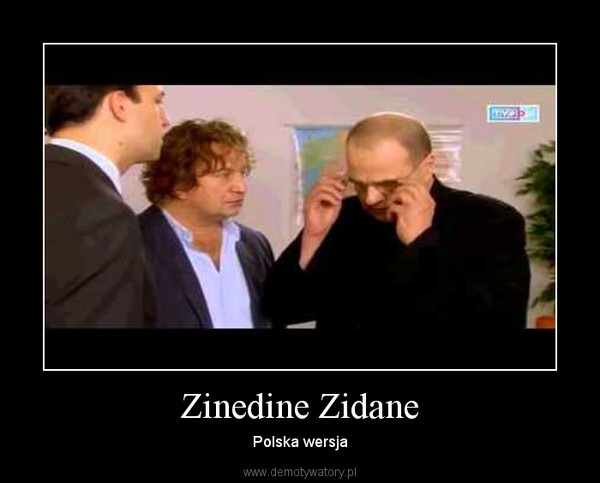 Zinedine Zidane – Polska wersja