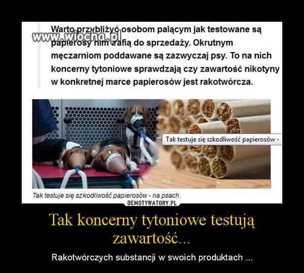 Tak koncerny tytoniowe testują zawartość... – Rakotwórczych substancji w swoich produktach ...