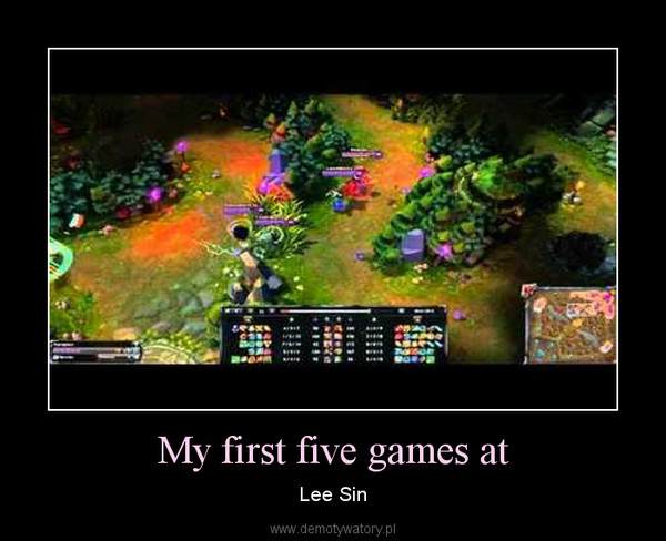 My first five games at – Lee Sin