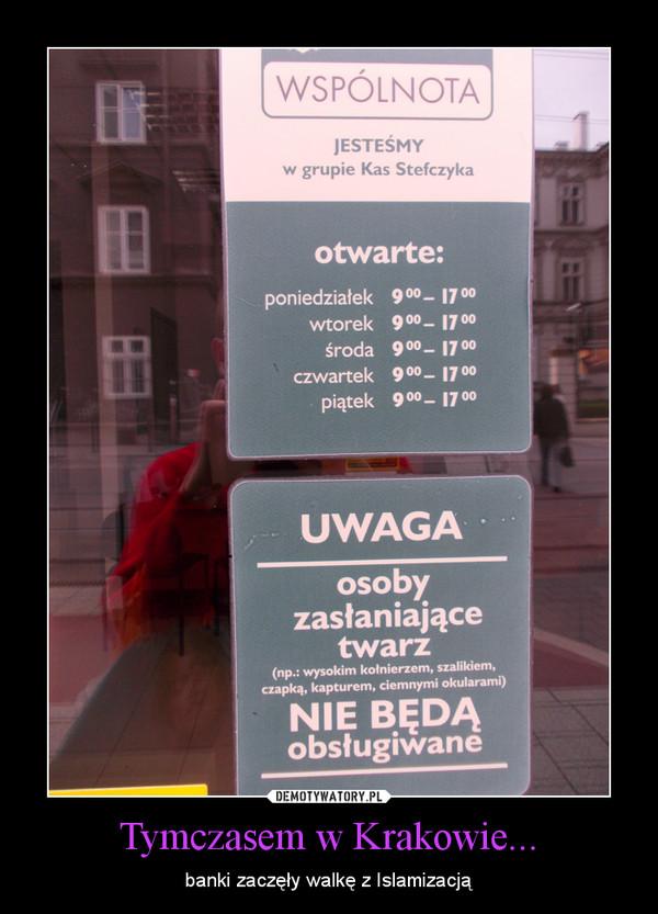 Tymczasem w Krakowie... – banki zaczęły walkę z Islamizacją