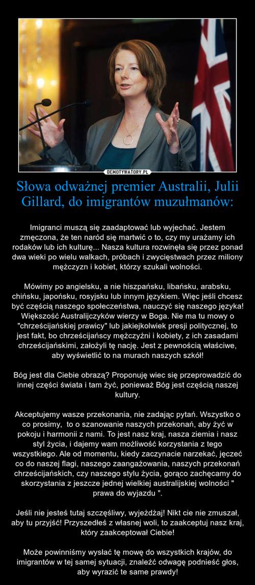 Słowa odważnej premier Australii, Julii Gillard, do imigrantów muzułmanów: