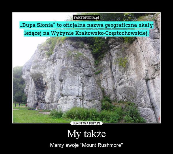 "My także – Mamy swoje ""Mount Rushmore"""