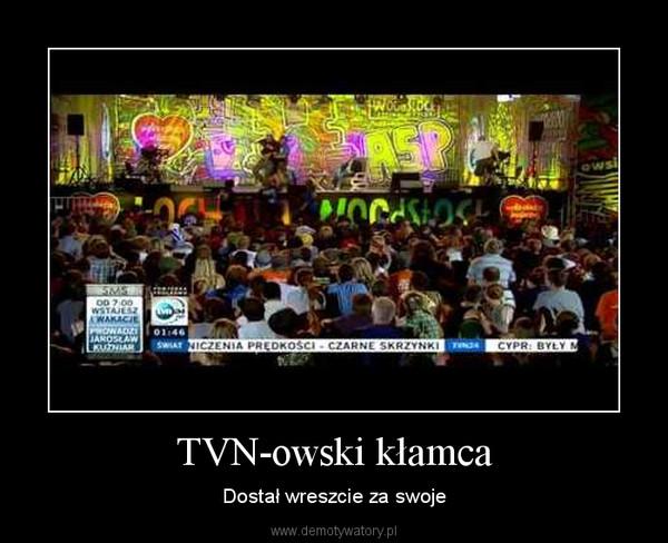TVN-owski kłamca – Dostał wreszcie za swoje