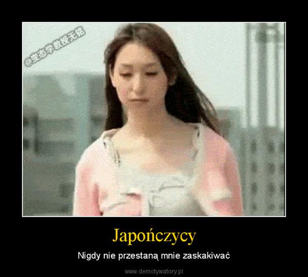 Japończycy – Nigdy nie przestaną mnie zaskakiwać