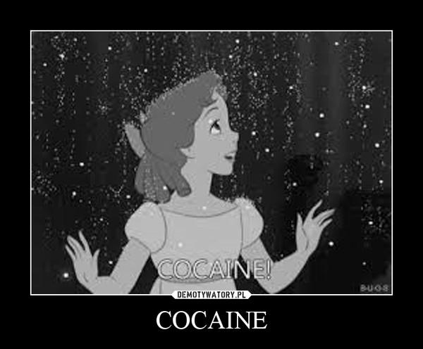 COCAINE –