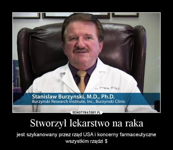 Stworzył lekarstwo na raka – jest szykanowany przez rząd USA i koncerny farmaceutycznewszystkim rządzi $