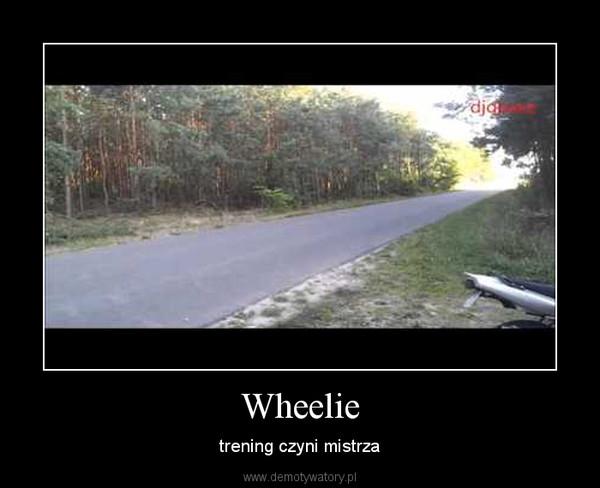 Wheelie – trening czyni mistrza