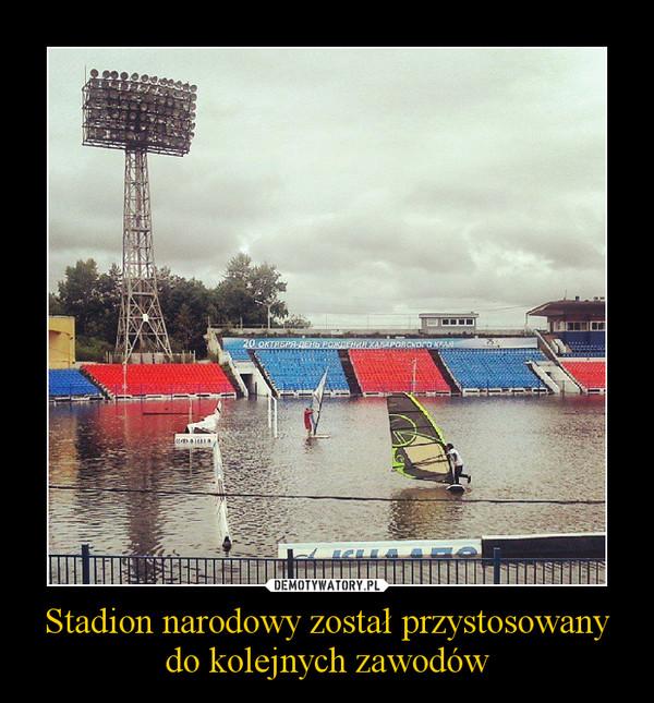 Stadion narodowy został przystosowany do kolejnych zawodów –