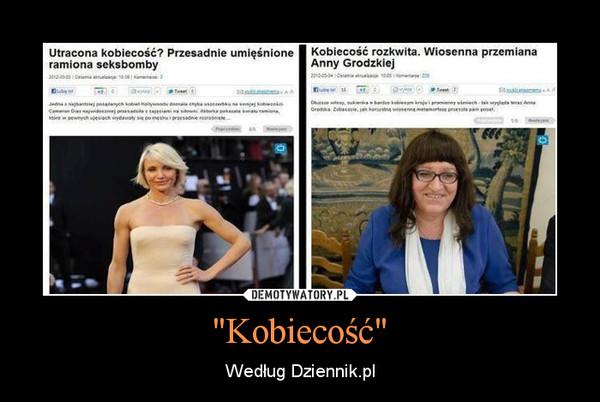 """""""Kobiecość"""" – Według Dziennik.pl"""