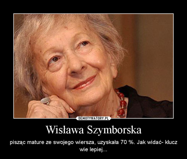 Wisława Szymborska Demotywatorypl