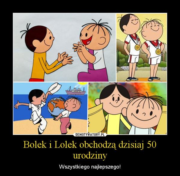 Bolek i Lolek obchodzą dzisiaj 50 urodziny – Wszystkiego najlepszego!