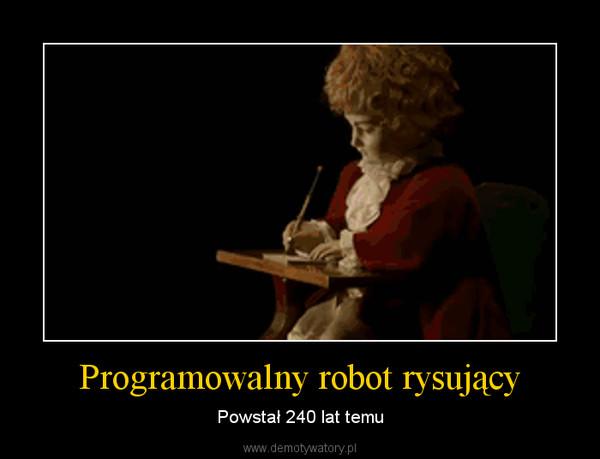 Programowalny robot rysujący – Powstał 240 lat temu