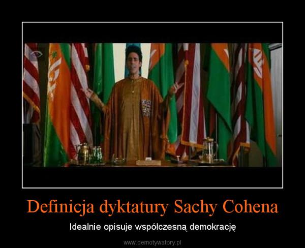 Definicja dyktatury Sachy Cohena – Idealnie opisuje współczesną demokrację
