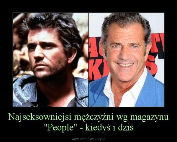 """Najseksowniejsi mężczyźni wg magazynu """"People"""" - kiedyś i dziś –"""