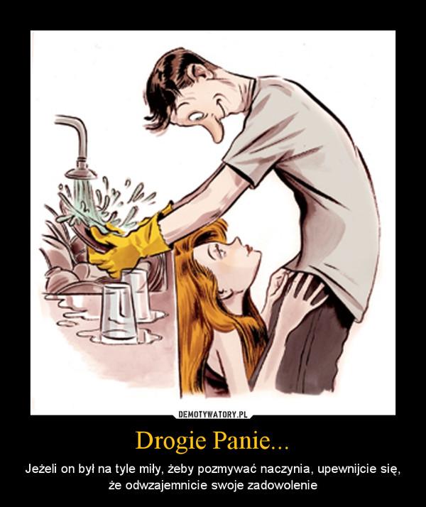 Drogie Panie... – Jeżeli on był na tyle miły, żeby pozmywać naczynia, upewnijcie się, że odwzajemnicie swoje zadowolenie