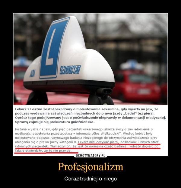 Profesjonalizm – Coraz trudniej o niego