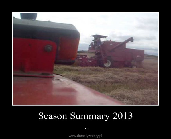 Season Summary 2013 – ...