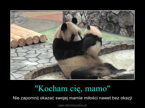 """""""Kocham cię, mamo"""" – Nie zapomnij okazać swojej mamie miłości nawet bez okazji"""