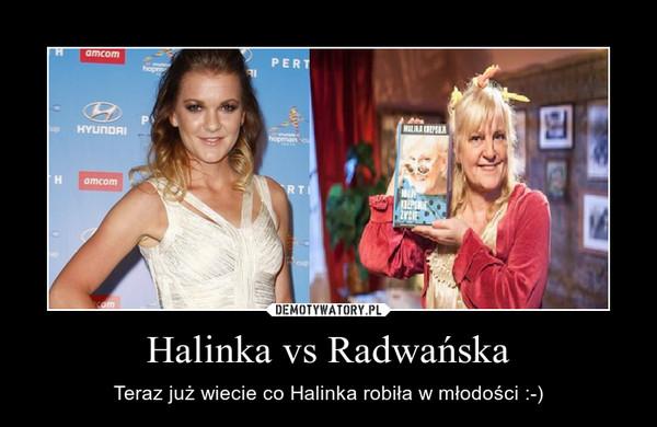Halinka vs Radwańska – Teraz już wiecie co Halinka robiła w młodości :-)