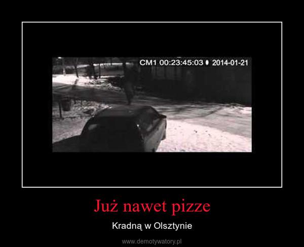 Już nawet pizze – Kradną w Olsztynie
