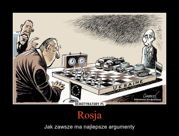 Rosja – Jak zawsze ma najlepsze argumenty