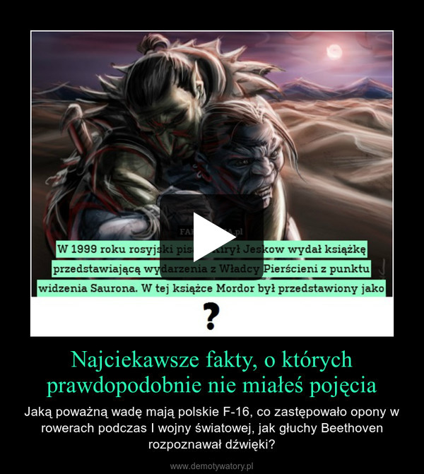 Najciekawsze fakty, o którychprawdopodobnie nie miałeś pojęcia – Jaką poważną wadę mają polskie F-16, co zastępowało opony w rowerach podczas I wojny światowej, jak głuchy Beethoven rozpoznawał dźwięki?