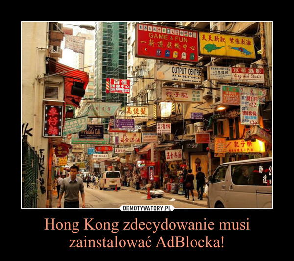 Hong Kong zdecydowanie musi zainstalować AdBlocka! –