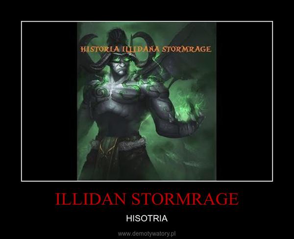 ILLIDAN STORMRAGE – HISOTRIA