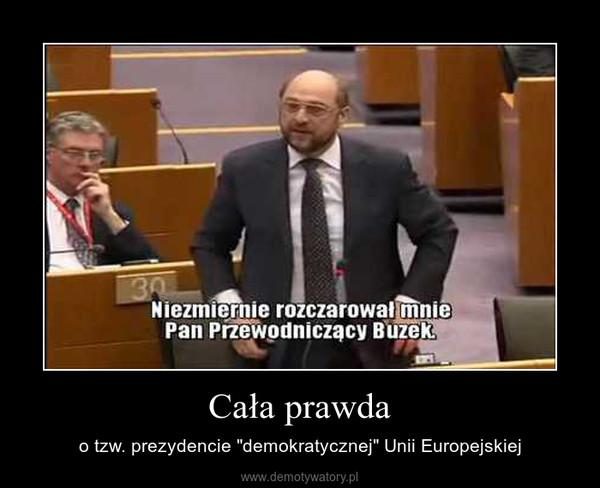 """Cała prawda – o tzw. prezydencie """"demokratycznej"""" Unii Europejskiej"""