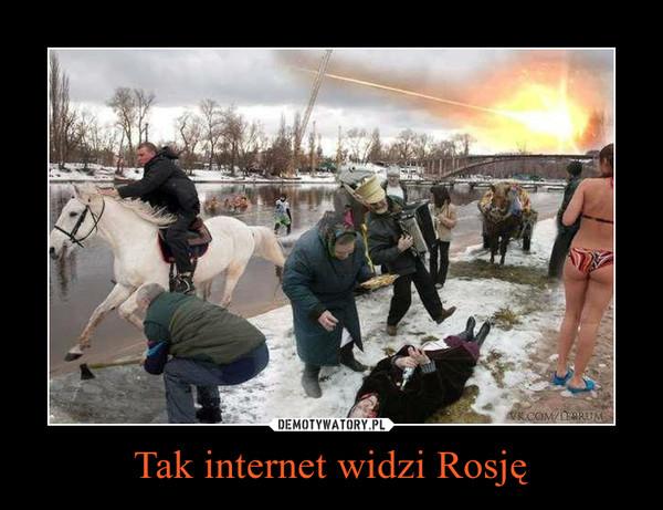 Tak internet widzi Rosję –