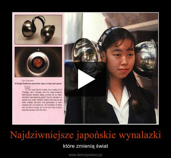 Najdziwniejsze japońskie wynalazki – które zmienią świat