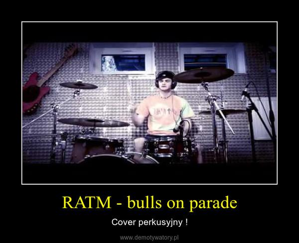 RATM - bulls on parade – Cover perkusyjny !