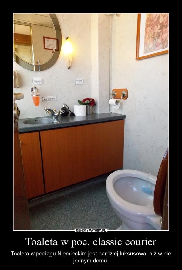 Toaleta w poc. classic courier – Toaleta w pociągu Niemieckim jest bardziej luksusowa, niż w nie jednym domu.