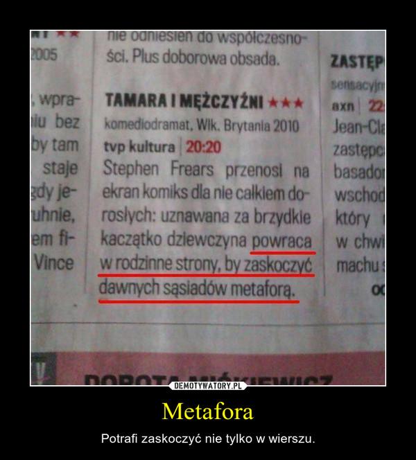 Metafora – Potrafi zaskoczyć nie tylko w wierszu.