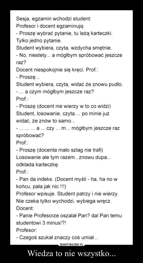 Wiedza to nie wszystko... –