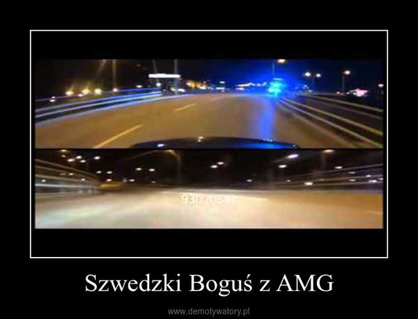 Szwedzki Boguś z AMG –