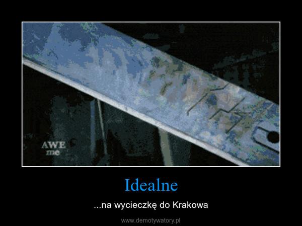Idealne – ...na wycieczkę do Krakowa