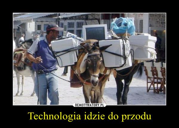 Technologia idzie do przodu –
