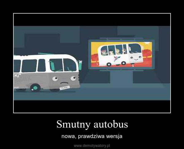 Smutny autobus – nowa, prawdziwa wersja